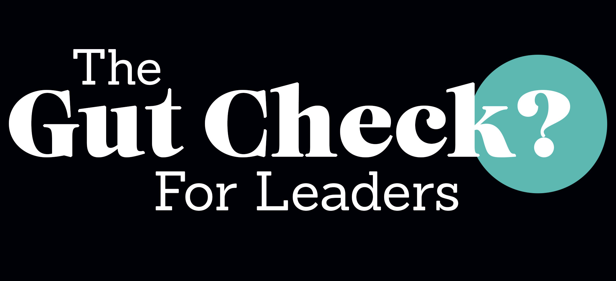 The Gut Check for Leaders